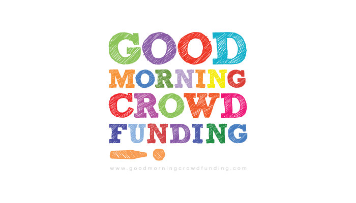 good morning crowdfunding